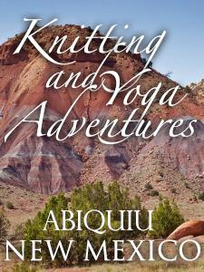 Knitting & Yoga Adventures