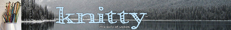 Knitty: little purls of wisdom